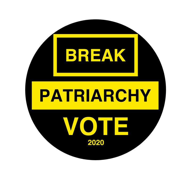 Break patriarchy, vote