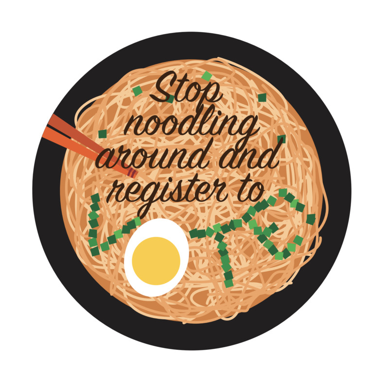 Stop noodling around and register to vote