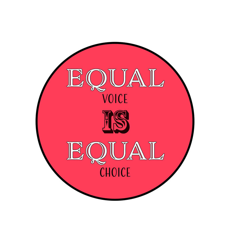 Equal voice is equal choice